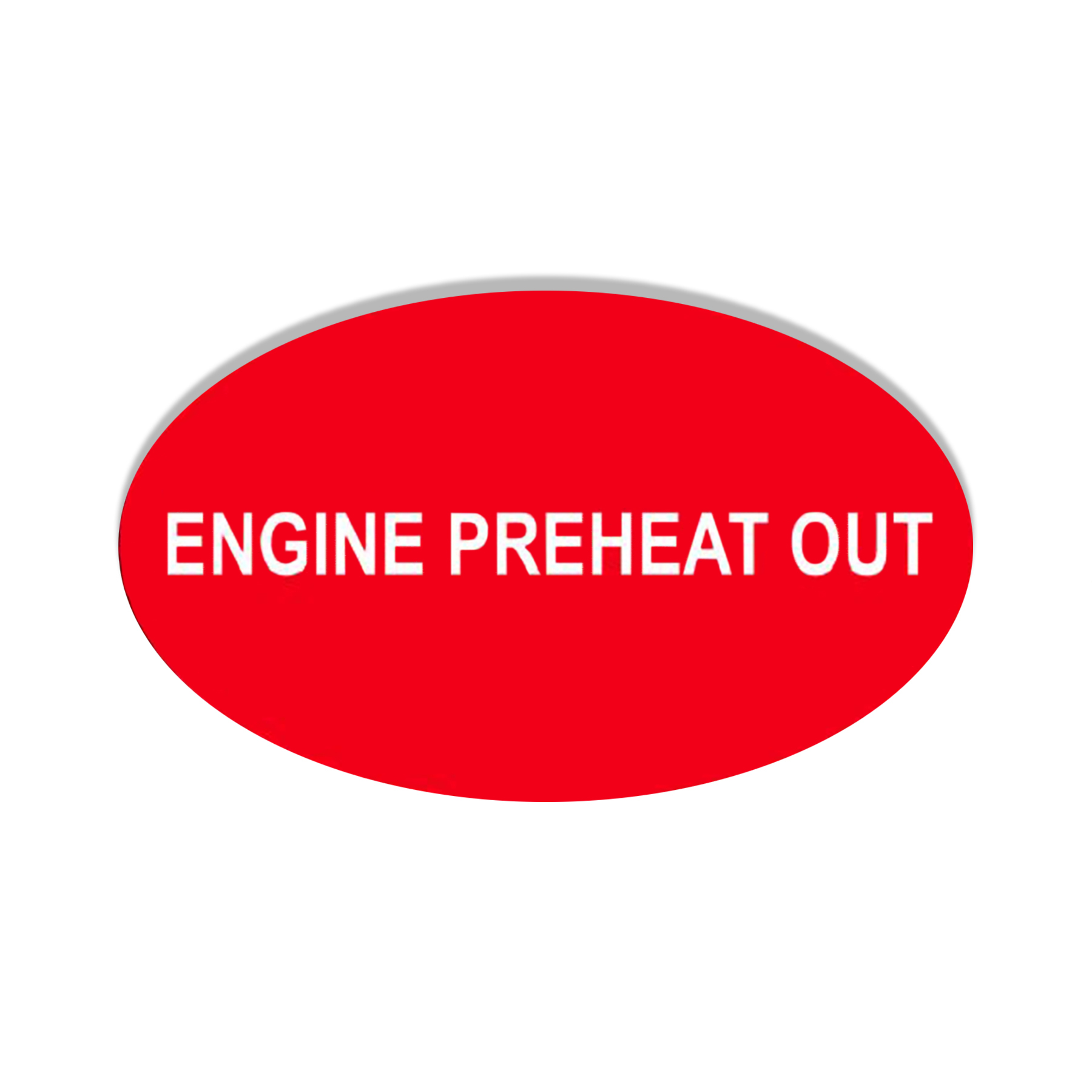 """CONS Engine Preheat """"Out"""" Label"""